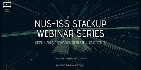 NUS-ISS StackUp Webinar: gRPC – An alternative to RESTful Endpoints tickets