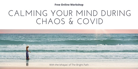 Calming your Mind during Chaos & Covid tickets