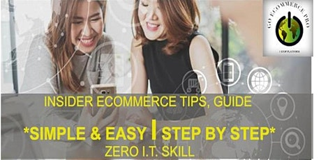 【FREE ONLINE WEBINAR KL】Start your GLOBAL HOME-BASED Online Business with FREE Step-by-Step Mentorship & Coaching from Elite Entrepreneurs tickets