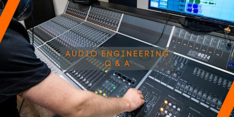 Audio Engineering Q&A tickets