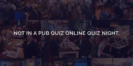 Not in a pub quiz online quiz tickets