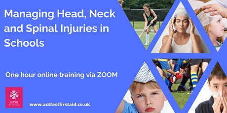 Managing Head, Neck and Spinal Injuries in Schools  -  1 Hour tickets