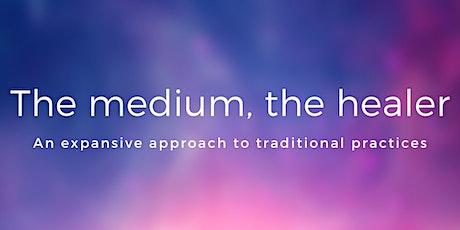 The medium, the healer - development course tickets