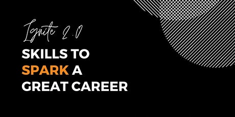 IGNITE 2.0: Skills to SPARK a great career tickets