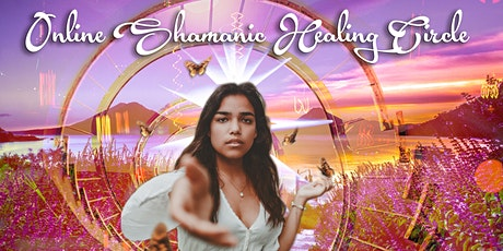 Online Shamanic Healing Circle Burlington tickets