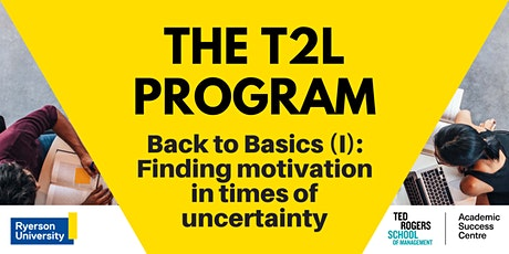 Back to Basics (I): Finding motivation in times of uncertainty tickets