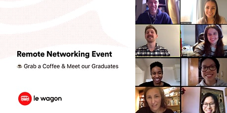 [Remote] Le Wagon Coffee Breaks :  networking event to meet our graduates tickets