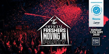 THE 2020 OFFICIAL LONDON FRESHERS MOVING IN PARTY AT EGG LONDON tickets