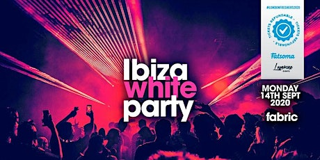 THE 2020 FRESHERS IBIZA WHITE PARTY AT FABRIC! tickets