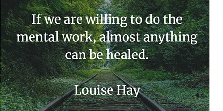 "Louise Hay ""You Can Heal Your Life"" Self-Healing Class tickets"