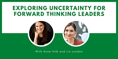 Exploring Uncertainty for Forward Thinking Leaders tickets