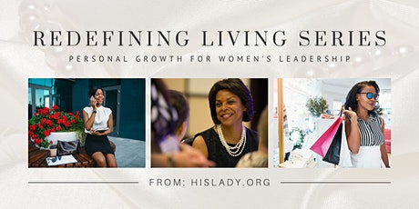 Redefining Living Series: Personal Growth for Women's Leadership tickets