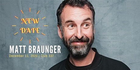 Matt Braunger (MadTV, Conan, Funny or Die) at Club 337 NEW DATE 12-11-2020 tickets