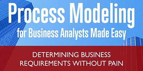 Online Course - Process Modeling for Business Analysts Made Easy tickets
