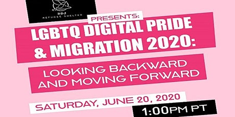 LGBTQ DIGITAL PRIDE AND MIGRATION 2020: LOOKING BACKWARD AND MOVING FORWARD tickets