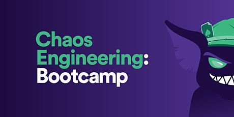 Bay Area Remote Chaos Engineering Bootcamp tickets