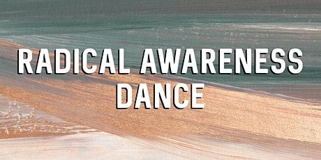 Radical Awareness Dance tickets