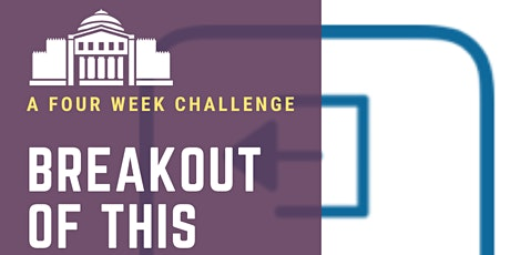 BreakOut of This: A 4 Week Virtual Challenge for Families tickets