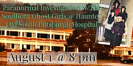 Paranormal Investigation Old South Pittsburgh Hospital w/ Southern Ghost Girls tickets