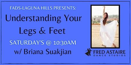 FADS-Laguna Hills SATURDAY Understanding Legs and Feet tickets