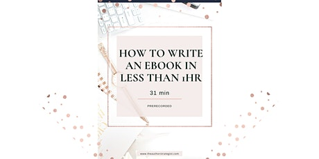 {Online Training} How To Write An eBook in Less than 1 Hour tickets