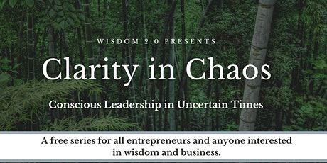 Clarity in Chaos: Conscious Leadership in Uncertain Times tickets
