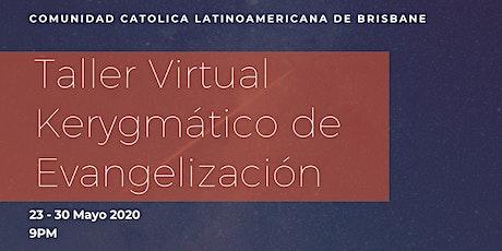 Taller Virtual Kerygmático de Evangelización - TAKEV 2020 boletos