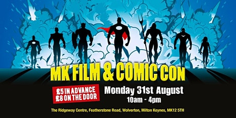 Milton Keynes Film and Comic Con, Monday 31st August 2020 (bank holiday) The Ridgeway Centre, Milton Keynes tickets