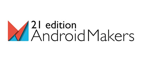 Android Makers 21' edition tickets