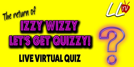 LIVE Virtual Pub Quiz - Izzy Wizzy Let's Get Quizzy! tickets