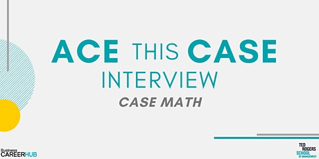 [VIRTUAL]Ace This Case Interview: Case Math tickets