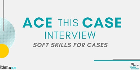 [VIRTUAL] Ace This Case Interview: Soft Skills for Case Interviews tickets