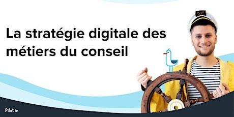 La stratégie digitale des métiers du conseil - bonnes pratiques et astuces billets