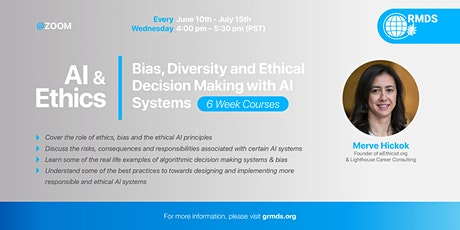AI & Ethics: Bias, Diversity and Ethical Decision Making with AI Systems tickets