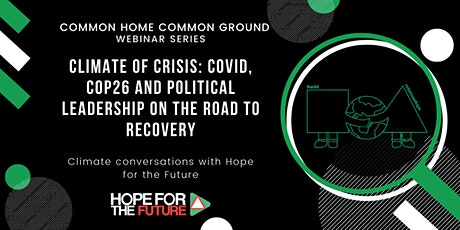 A Climate of Crisis: COVID, COP26 and Political Leadership tickets