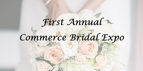 First Annual Commerce Bridal Expo tickets