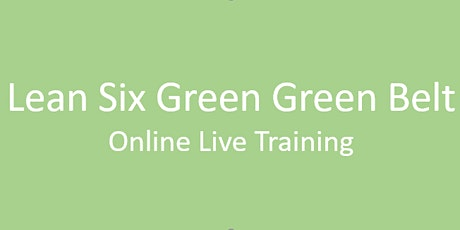 Online Lean Six Sigma Green Belt Certification Training in Colorado Spring tickets