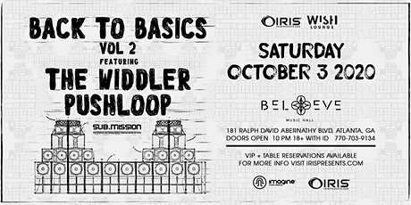 Back To Basics - Widdler X Pushloop |  Wish Lounge @ IRIS | Saturday Oct 3 tickets