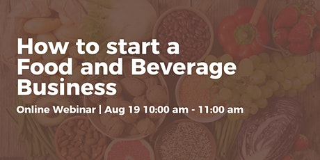 How to Start a Food and Beverage Business - Webinar tickets