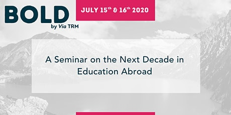 BOLD: A Seminar on the Next Decade in Education Abroad tickets