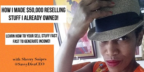 How I Made $50K Reselling Stuff I Already Owned! tickets