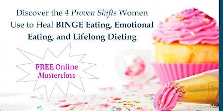 WOMEN!  Heal Binge Eating, Emotional Eating, and Lifelong Dieting tickets