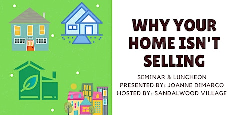 Why Your Home Isn't Selling tickets