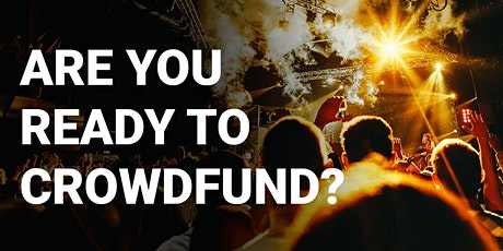 ARE YOU READY TO CROWDFUND? tickets