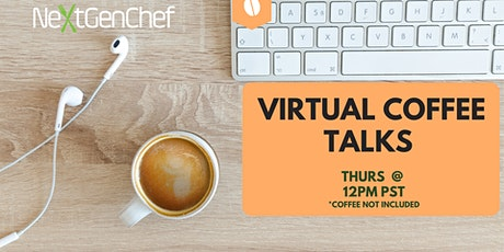 NextGenChef Presents:  Coffee TALKS! tickets