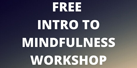 Intro to Mindfulness Workshop - Mindfulness Based Stress Reduction tickets