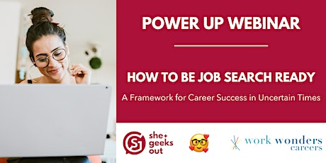 She+ Geeks Out Power Up Webinar: Get Job Search Ready in Uncertain Times tickets
