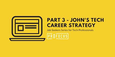 Part 3: John's Tech Career Strategy tickets