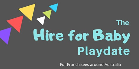 Hire For Baby Franchisee Playdate tickets