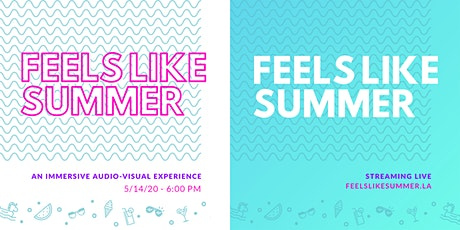 Feels Like Summer: An Immersive Audio-Visual Experience tickets